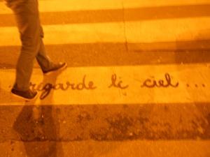 """""""Regarde le ciel..."""" """"Look at the sky..."""" Parisian sidewalk."""